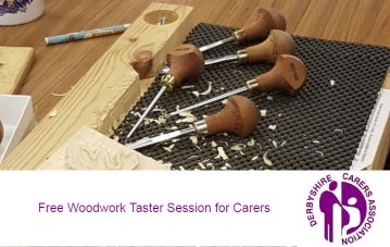 CANCELLED - Free Woodwork Taster Session for Carers - Derbyshire Carers Association