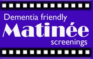 CANCELLED - Dementia Friendly Matinee Screenings 2020