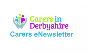 Carers in Derbyshire eNewsletter - Sign up to receive it straight to your inbox